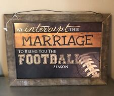 We Interrupt This Marriage To Bring You The Football Season Sign Wood Framed