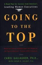 Going To The Top by Carol Gallagher, PH.D.  Hardcover Dust Jacket English