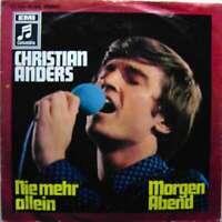 """Christian Anders - Nie Mehr Allein / Morgen Abend  7"""" Vinyl Schallplatte - 6809"""