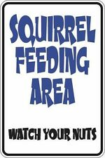 "Metal Sign Squirrel Feeding Area Watch Your Nuts 8"" x 12"" Aluminum S368"
