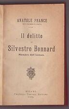 A.France - IL DELITTO DI SILVESTRO BONNARD -  Treves 1904 - 1^ ed.