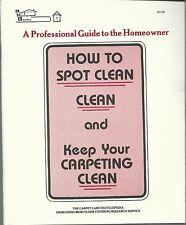 How to Spot Clean Clean and Keep Your Carpeting Clean by Robert L. Selby