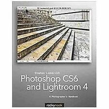 Photoshop CS6 and Lightroom 4: By Laskevitch, Stephen