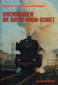 Köhler, Günter H. ; Christopher, Andreas: Eisenbahnen im Rhein-Main-Gebiet