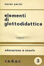 Nereo Perini ELEMENTI DI GLOTTODIDATTICA EDUCAZIONE E SCUOLA