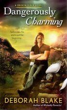 Deborah Blake  Dangerously Charming    A Broken Rider Novel    Pbk NEW Book