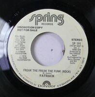 Soul Nm! 45 Fatback - Freakk The Freak The Funk (Rock) / Freak The Freak The Fun