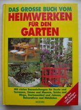 Das grosse Buch vom Heimwerken für den Garten : mit vielen Bauanleitungen