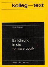 Gerd Harbeck, Einführung i d formale Logik (kolleg-text Mathematik), Vieweg 1972