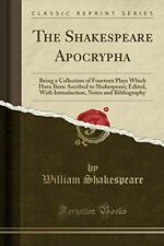 The Shakespeare Apocrypha: Being a Collection of Fourteen Plays Which Have Been