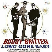 Long Gone Baby: Complete Singles 1962-1967, Buddy Britten, Audio CD, New, FREE &