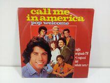 CALL ME IN AMERICA POP WELCOME  DISCO  45 GIRI  VINILE