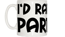I'd Rather Be Partying Mug
