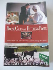 House Calls and Hitching Posts - Signed by Dr Elton Lehman Amish stories -  Pb
