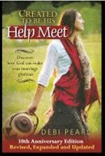 BRAND New!!  Created to be His Help Meet 10th Anniversary Edition by Debi Pearl