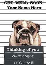 Bulldog GET WELL SOON  A5 Personalised  Greeting Card ref PIDBUL3 dog