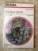 URANIA 897 PHILIP K DICK - PICCOLA CITTA' - MONDADORI - ANNO:1981 NUOVO (P2)