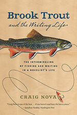 Brook Trout and the Writing Life: The Intermingling of Fishing and Writing in a