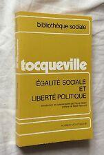 TOCQUEVILLE, Egalité sociale et liberté politique (Aubier/très bon état)