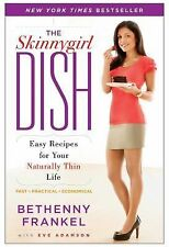 The Skinnygirl Dish: Easy Recipes for Your Naturally Thin Life - Good - Frankel,