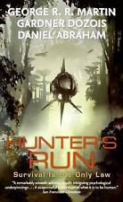 Hunter's Run by George R. R. Martin, Daniel Abraham and Gardner Dozois (2009,...