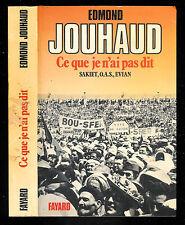 """Edmond Jouhaud : Ce que je n'ai pas dit """" Sakiet, O.A.S, Evian """" Fayard"""