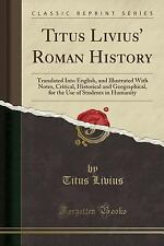 Titus Livius' Roman History: Translated Into English, and Illustrated with Notes
