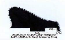 Gibson ES-335 Left Hand LONG 2013 Pickguard 5-Ply Blk 60 Deg Vintage Project NEW