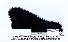 Gibson ES-335 Left Hand LONG 2013 Pickguard 5-Ply Blk 60 Deg Vintage Project NEW