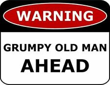 Warning Grumpy Old Man Ahead Laminated Funny Sign