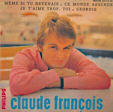 CLAUDE FRANÇOIS meme si tu revenais/ce monde absurde/geordie EP PHILIPS VG++