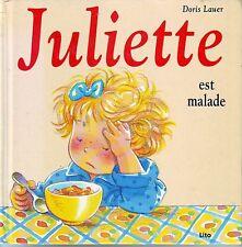 Juliette est Malade * Doris LAUER  * n° 2 Lito * Album  Jeunesse * 3 à 6 ans