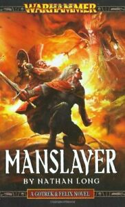 Manslayer (Warhammer: Gotrek and Felix S.) by Long, Nathan Paperback Book The