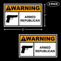 WARNING Armed Republican Trump 2020 Bumper Sticker Vinyl Funny Decal 2-PACK