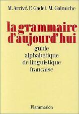 La grammaire d'aujourd'hui de Arrivé, Michel, Gadet...   Livre   état acceptable