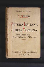 Manuali Hoepli - Pittura Italiana Antica e Moderna di A. Melani ed. Hoepli 1908