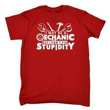I May Be A Mechanic But Cant Fix Stupidity Funny Joke Diesel Profession T-SHIRT