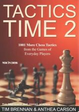 Tactics Time 2 : 1001 More Chess Tactics from the Games of Everyday Players, ...