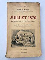 JUILLET 1870 - LE DRAME DE LA DEPECHE D'EMS - C.SAUREL - 1930