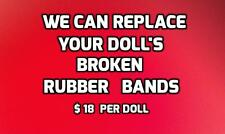 We will REPLACE Your DOLL'S BROKEN RUBBER BANDS  Repair