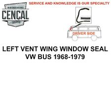 LEFT VENT WING WINDOW SEAL VW BUS 1968-1979  241837625