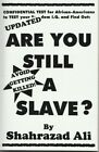 Are You Still A Slave by Shahrazad Ali You are Buying DIRECTLY FROM THE AUTHOR!