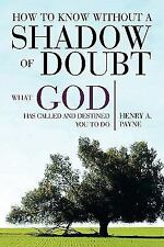 How to Know Without a Shadow of Doubt What God Has Called and Destined You to...