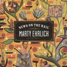 NEWS ON THE RAILS by Marty Ehrlich