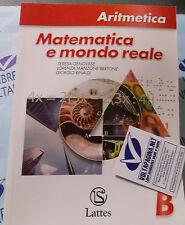 MATEMATICA E MONDO REALE. ARITMETICA B PER MEDIE - T.GENOVESE e altri - LATTES