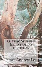 El Viejo Sendero Indio y Otras Historias by James Lee (2013, Paperback)