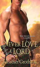 NEW Never Love a Lord (Foxe Sisters Trilogy, Book 3) by Heather Grothaus
