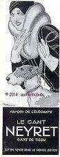 PUBLICITE GANT NEYRET FOX TERRIER DESSIN SIGNE RENE VINCENT DE 1929 FRENCH AD