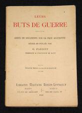 LEURS BUTS DE GUERRE - PAIX ALLEMANDE - G. PARISET - LIBRAIRIE MILITAIRE 1918