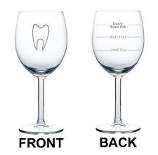 Wine Glass Goblet 10oz 2 Sided Dentist Dental Assistant Good Bad Day Fill Lines